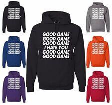 Good Game I Hate You Good Game Hoodie Funny Sports Team Ball College Sweatshirt