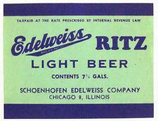 IRTP * Schoenhofen Edelweiss Co EDELWEISS RITZ LIGHT BEER label IL 7.75 gals