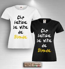T-shirt CHE FATICA LA VITA DA BIONDA Idea Regalo Divertente Amica Fidanzata