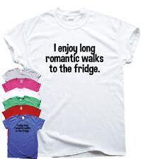 Romantic Walks To The Fridge - funny T shirts mens humour gift womens sarcastic