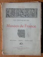 Musées de France - Gonse, 1904 Librairie Art Ancien Lyon Paris Marseille Avignon
