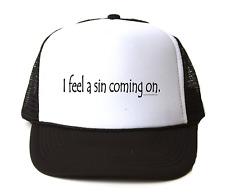 Trucker Hat Cap Foam Mesh I Feel A Sin Coming On Funny Naughty