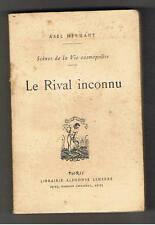 LE RIVAL INCONNU ABEL HERMANT LIBRAIRIE ALPHONSE LEMERRE 1918