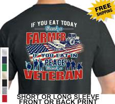 Patriotic If You Eat Thank A Farmer Eat In Peace Thank A Veteran Mens T Shirt