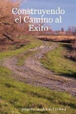 Construyendo El Camino Al Exito (Paperback or Softback)