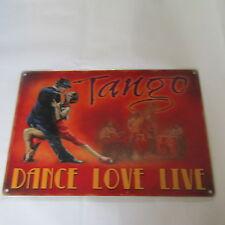 TANGO DANCE LOVE LIVE,ORANGE SIZE SMALL,MED,LRG,STEEL WALL PLAQUE METAL TIN SIGN
