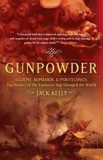 Gunpowder: Alchemy, Bombards, and Pyrotechnics: The History of the Explosive Tha