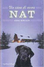 Un cane di nome Nat. Romanzo di Kincaid Greg