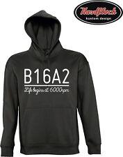 Hoodie B16A2 Type R Life begins at 6000rpm Civic EG EJ EK EK4 EM1 VTi Y21 vtec