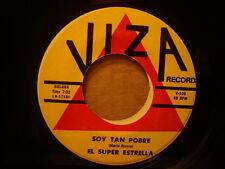 EL SUPER ESTRELLA - Soy Tan Pobre / Me Equivoque Contigo   VIZA Records 45rpm