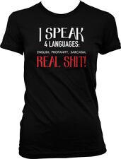 I Speak 4 Languages: English,Profanity,Sarcasm, Real Sh*t Juniors T-shirt