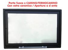 SPORTELLO CON VETRO CERAMICO 760° X CAMINO TERMOCAMINO STUFA A LEGNA PORTA FUOCO