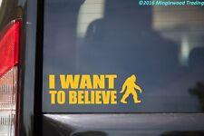"I WANT TO BELIEVE - V3 - 8"" x 2.5"" Vinyl Decal Sticker - Bigfoot Yeti Snowman"