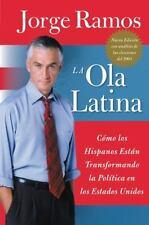 La Ola Latina: Como los Hispanos Estan Transformando la Politica en los Estados
