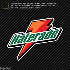 Haterade Sticker Die Cut Decal jdm haters vinyl