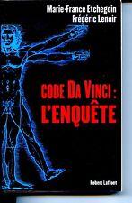 CODE DA VINCI : L'ENQUÊTE - M.-F. Etchegoin - F. Lenoir - 2004