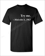 Try Me Malcom X 1963 T-shirt Short Sleeve Tee Shirt S-XXXL