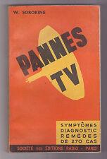 Pannes TV Symptômes, diagnostic, remèdes de 270 cas W.SOROKINE