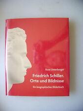 Friedrich Schiller Orte und Bildnisse biographisches Bilderbuch 2008