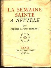 LA SEMAINE SAINTE A SEVILLE  JEROME & JEAN THARAUD LIBRAIRE PLON 1927