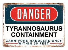 DANGER - Tyrannosaurus Containment - Metal Wall Sign Plaque Art - T-REX Jurassic