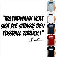 Ansgar Brinkmann, T-Shirt, Irgendwann holt sich die Straße den Fußball zurück!