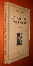 V. BLASCO IBANEZ, La palude della morte - Casa Editrice Bietti, 193??