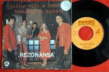 "REZONANSA JEDNO VECE U HOTELU 1979 RARE EXYU 7"" PS"