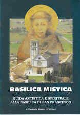 BASILICA MISTICA - SAN FRANCESCO D'ASSISI - GUIDA BREVE
