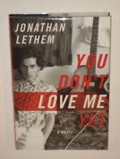 Jonathan Lethem YOU DON'T LOVE ME YET Doubleday 2007 HC/DJ