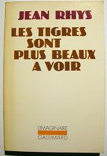 PARIS/BOHEME/JEAN RHYS/LES TIGRES SONT../GALLIMARD/1983