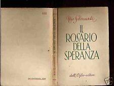 NINO SALVANESCHI-IL ROSARIO DELLA SPERANZA-1a EDIZIONE -LIB73