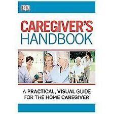 Caregiver's Handbook: By DK Publishing