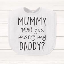 Mummy Will You Marry My Daddy? Baby Bib Funny Gift Present Wedding Proposal