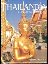 THAILANDIA IL REGNO DEI TEMPLI D'ORO  STEVE VAN BEEK EDIZIONI WHITE STAR 0000