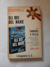 TULEJA - GLI DEI DEL MARE - ED.LONGANESI&C. - 1966