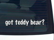 got teddy Bear? Bear Teddybears Funny Decal Sticker Art Wall Car Cute