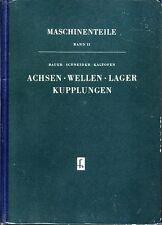 Achsen Wellen Lager Kupplungen (altes Fachbuch)