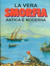 LA VERA SMORFIA ANTICA E MODERNA  AA.VV CRESCERE EDIZIONI 2000