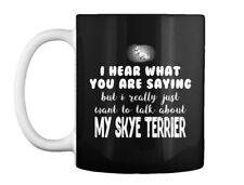 You Are Saying Skye Terrier Gift Coffee Mug