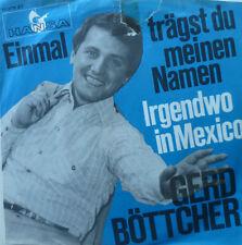 """7"""" 1967! GERD BÖTTCHER : Einmal trägst Du meinen Namen"""