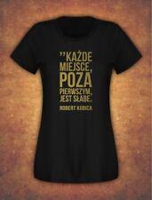 Robert Kubica Kazde miejsce poza pierwszym jest slabe T-shirt Female Black