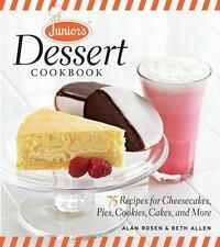 Junior's Dessert Cookbook : 75 Recipes for Cheesecakes, Pies, Cookies, Cakes NEW