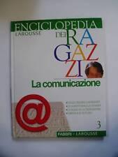 ENCICLOPEDIA LAROUSSE DEI RAGAZZI FABBRI N°3 LA COMUNICAZIONE