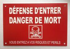 """plaque, panneau """"DÉFENSE D'ENTRER DANGER DE MORT...RISQUES ET PERILS"""""""