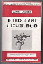 Claude LANGLOIS DIOCESE DE VANNES 1800-1830 HISTOIRE BRETAGNE RELIGION POPULAIRE