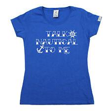 Talk nautique pour moi T-shirt femme Yacht Voilier GEAR Drôle Cadeau Anniversaire