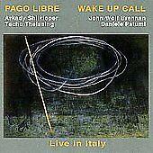 Wake Up Call - Live in Italy; Pago Libre 1999 CD, Swiss Folk, Free Jazz, Avant G