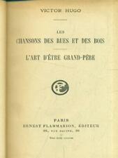 CHANSONS DE RUES ET DES BOIS - L'ART D'ETRE GRAND-PERE  VICTOR HUGO FLAMMARION