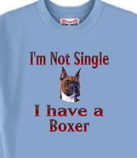 Dog T Shirt - I'm Not Single I Have A Boxer - Adopt Rescue Animal Men Women # 4